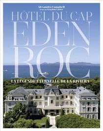 Hotel Du Cap-eden-roc : La Legende Eternelle De La Riviera
