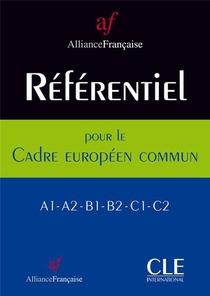 Referentiel Pour Le Cadre Europeen Commun ; A1>a2>b1>b2>c1>c2 (edition 2008)