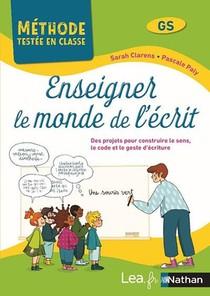 Enseigner Le Monde De L'ecrit : Cycle 1 (edition 2021)