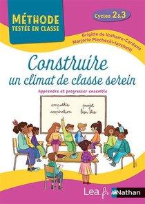 Construire Un Climat De Classe Serein ; Cycles 2 Et 3 (edition 2021)
