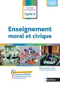 Enseignement Moral Et Civique : Cycle 3 : Cm1/cm2/6e (edition 2021)