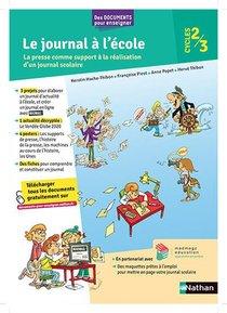 Le Journal A L'ecole : Cm1/cm2/6e (edition 2021)