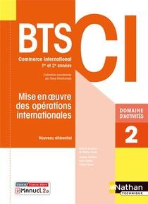 Domaine D'activites 2 : Mise En Oeuvre Des Operations Internationales : Bts Ci 1re Et 2eme Annees (edition 2021)