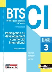 Domaine D'activites 3 : Participation Au Developpement Commercial International Bts Ci 1re Et 2eme Annees (edition 2021)