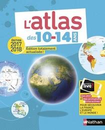 Atlas ; Des 10/14 Ans (edition 2017/2018)