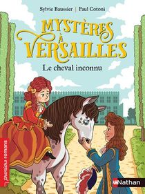 Mysteres A Versailles ; Le Cheval Inconnu