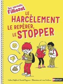 Les Cahiers Filliozat ; Le Harcelement, Le Reperer, Le Stopper