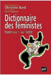 Dictionnaire Des Feministes ; France Xviie-xxie Siecle