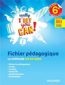 I Really Bet You Can! ; I Really Bet You Can! Anglais ; 6e ; Fichier Pedagogique (edition 2021)