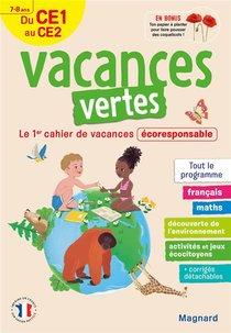 Vacances Vertes ; Du Ce1 Vers Le Ce2 ; 7/8 Ans ; Le Premier Cahier De Vacances Eco-responsable