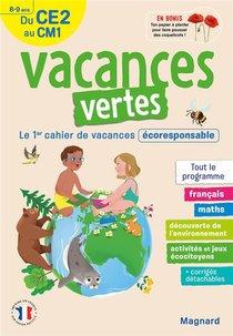 Vacances Vertes ; Du Ce2 Vers Le Cm1; 8/9 Ans ; Le Premier Cahier De Vacances Eco-responsable