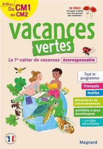 Vacances Vertes ; Du Cm1 Vers Le Cm2 ; 9/10 Ans ; Le Premier Cahier De Vacances Eco-responsable