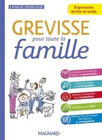 Grevisse Langue Francaise ; Expression Ecrite Et Orale Pour Toute La Famille