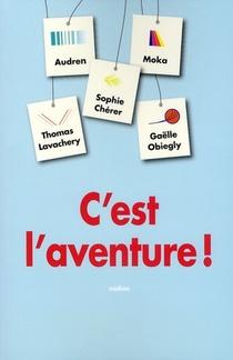 C'est L'aventure !