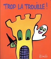 Trop La Trouille !