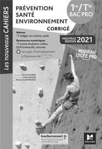 Les Nouveaux Cahiers - Prevention Sante Environnement - 1re-tle Bac Pro - Ed. 2021 - Corrige