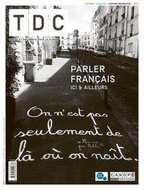 Tdc - T1121 - Le Francais D Ici Et D Ailleurs - Enseignements Artistiques ; Histoire - Geographie ;