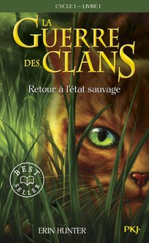 La Guerre Des Clans - Cycle 1 T.1 ; Retour A L'etat Sauvage