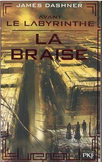Avant Le Labyrinthe T.5 : La Braise