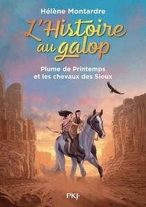 L'histoire Au Galop T.3 ; Plume De Printemps Et Les Chevaux Des Sioux