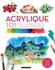 Acrylique : 101 Techniques Pour Apprendre Et Progresser