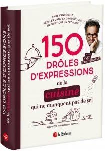 150 Droles D'expressions De La Cuisine Qui Ne Manquent Pas De Sel