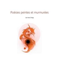 Poesies Peintes Et Murmurees