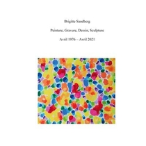 Peinture, Gravure, Dessin, Sculpture : Avril 1976 - Avril 2021