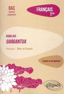 """Francais ; 1re ; Rabelais, Gargantua, Parcours """"rire Et Savoir"""""""