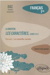 Francais ; 1re ; La Bruyere, Les Caracteres, Livres V A X