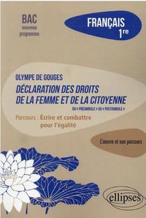 Francais 1re ; Olympe De Gouges, Declaration Des Droits De La Femme