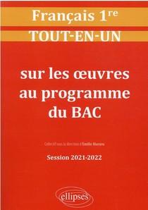 Francais ; Premiere ; Tout-en-un Sur Les Oeuvres Au Programme Du Bac ; Session 2021-2022