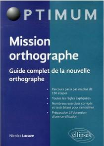 La Bible De L'orthographe : Guide Complet De La Nouvelle Orthographe