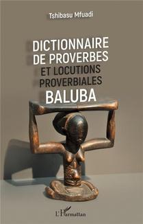 Dictionnaire De Proverbes Et Locutions Proverbiales Baluba