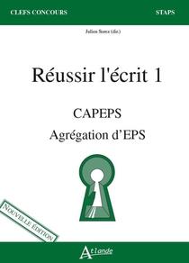Reussir L'ecrit 1 ; Capeps, Agregation D'eps