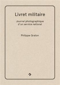 Livret Militaire : Journal Photographique D'un Service National