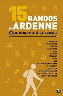 15 Randos En Ardenne T.2 ; De L'ourthe A La Semois