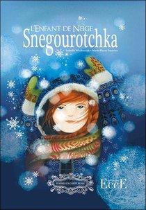 Snegourotchka ; L'enfant De Neige