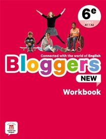 Bloggers New ; Anglais ; 6e ; Workbook ; A1>a2