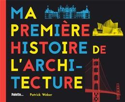 Ma Premiere Histoire De L'architecture