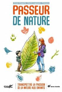 Passeur De Nature ; Transmettre La Passion De La Nature Aux Enfants