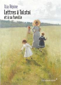 Lettres A Tolstoi Et A Sa Famille