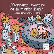 L'etonnante Aventure De La Mission Barak ; ... Pour Comprendre L'obesite