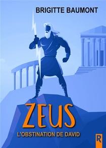 Zeus - 2 - L'obstination De David