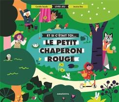 Et Si C'etait Toi Le Petit Chaperon Rouge
