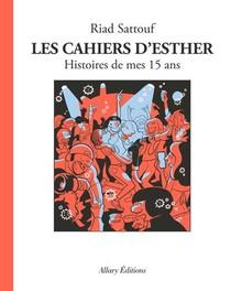 Les Cahiers D'esther T.6 ; Histoires De Mes 15 Ans
