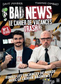 Bad News : Le Cahier De Vacances Trash