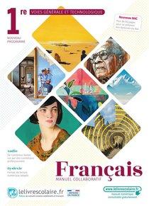 Francais 1ere,voies Generales Et Technologiques, Manuel Eleve, Edition 2021