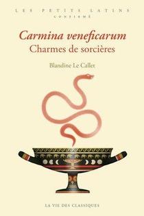 Carmina Veneficarum, Charmes De Sorcieres