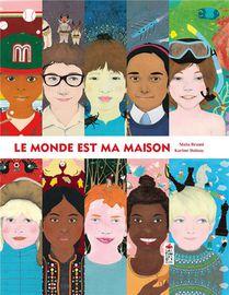 Le Monde Est Ma Maison - Nouvelle Edition